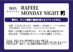 RAFEEL MONDAY NIGHT
